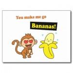 you_make_me_go_bananas_cute_love_humor_postcard-r79516a067dc2433a82c14b7485495570_vgbaq_8byvr_324